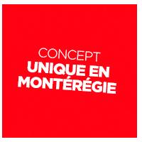 Concept unique en Montérégie